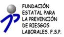 Fundación Estatal para la Prevención de Riesgos Laborales F.S.P.